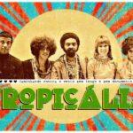 A Tropicália é a prova dos nove